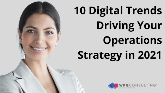 10 Digital Trends Driving Your Operations Strategy in 2021 (1)