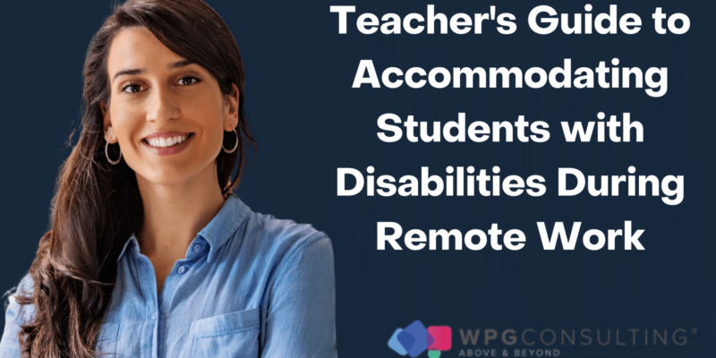 Teacher's Guide to Accommodating Students with Disabilities During Remote Work