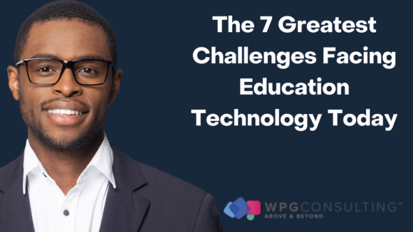 man-dressed-professionally-wearing-glasses-and-smiling-with-text-title-the-7-greatest-challenges-facing-education-technology-today